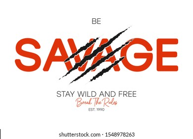 Savage slogan for t-shirt typography with claw scratch. Apparel design with slogan break the rules and stay wild and free. Tee shirt print. Vector illustration.