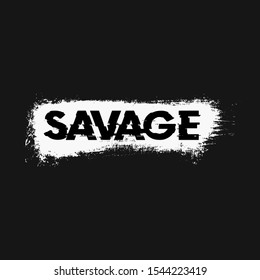 Savage typography with brush strokes, Stylish t-shirt and apparel trendy design, print, PUB Game, vector eps10