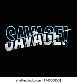 savage typography ready to print and change