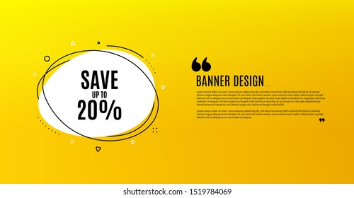 Save up to 20. Yellow banner with chat bubble. Discount Sale offer price sign. Special offer symbol. Coupon design. Flyer background. Hot offer banner template. Bubble with discount text. Vector