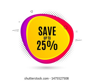Save up to 25%. Banner text shape. Discount Sale offer price sign. Special offer symbol. Geometric vector banner. Discount text. Gradient shape badge. Halftone pattern. Vector
