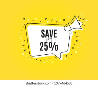 Save up to 25%. Megaphone banner. Discount Sale offer price sign. Special offer symbol. Loudspeaker with speech bubble. Discount sign. Marketing and advertising tag. Vector