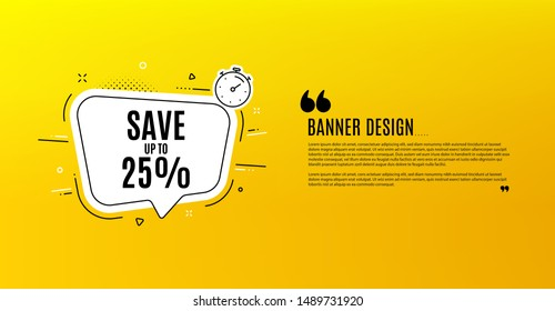 Save up to 25%. Yellow banner with chat bubble. Discount Sale offer price sign. Special offer symbol. Coupon design. Flyer background. Hot offer banner template. Bubble with discount text. Vector