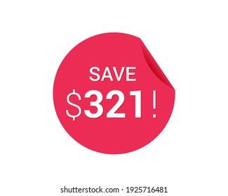 Save $321 dollars, $321 us dollar save