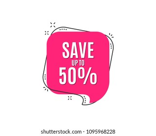 Save up to 50%. Discount Sale offer price sign. Special offer symbol. Speech bubble tag. Trendy graphic design element. Vector