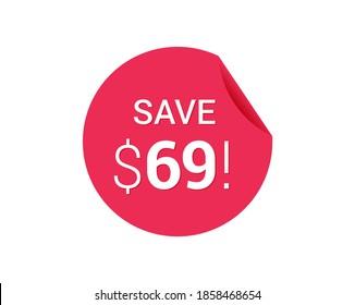 Save $69 dollars, $69 us dollar save