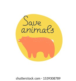 Save animals hand drawn lettering. Killing animals concept for poster, card or print. Poaching