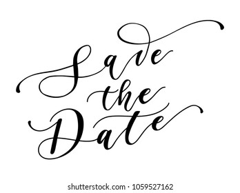 Save the date calligraphy inscription. Hand drawn lettering for wedding invitations isolated on white background. Vector illustration.