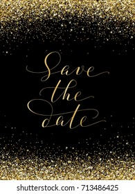 Save the date card with falling glitter confetti frame. Sparkling vector golden dust on black. Hand written custom calligraphy. Great for wedding invitations, cards, banners, photo overlays.