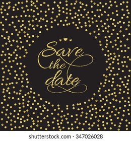 Save the date card.  Gold glitters on dark background. Vector illustration