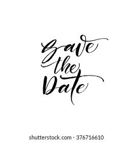Save the date card. Ink illustration. Modern brush calligraphy. Isolated on white background. Hand drawn vector art. Design for weddings poster or invitations.