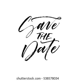 Save the date postcard. Weddings phrase. Ink illustration. Modern brush calligraphy. Isolated on white background.