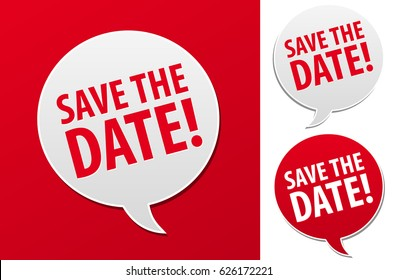 Save the Date Speech Bubble. Eps10 Vector.
