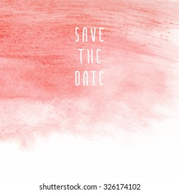 Save the date vector template for cards, hand drawn watercolor pink background brush stroke - invitations, posters, cards template - peach pink brush strokes and flat line typographic elements.