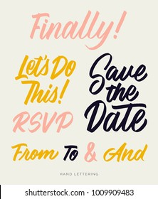 Save the date. Welcome. Finally. RSVP. From, to, and. Let's do this. Elegant hand drawn typography for your wedding and event designs. Can be printed on greeting cards, invitations, etc.