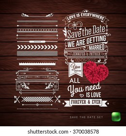 Save the date for your personal holiday. Typography design, Set of Border Patterns and Symbols and decorative floral heart on a Rustic Wooden Background. Vector illustration.
