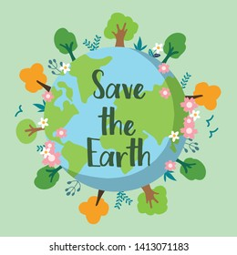 """Save the earth. The banner of campaign for save environment . blue earth have many tree and flower around.center of banner have text """"save the earth"""".cute earth in flat vector style"""