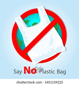 Save the earth sign. No plastic bag icon. Say no to plastic bag. Reduce to use plastic bag. Pollution problem concept. Polythene package prohibition sign. Vector illustration on light background.