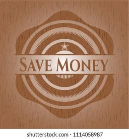 Save Money retro wooden emblem