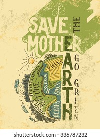 Save the Mother Earth concept. Go green eco poster. The planet Earth hand-drawn vintage illustration