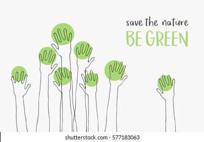 Save the Nature-save the world Ecology concept. message be green. silhouettes of hands raised up like trees Suitable for posters flyers banners for Earth Day Vector illustration isolated on background