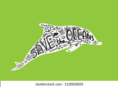 Save ocean. Whale, dolphin, sea, ocean. Black text, calligraphy, lettering, doodle by hand on green. Pollution problem concept Eco, ecology banner poster. Vector
