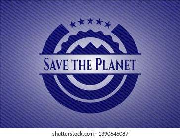 Save the Planet badge with denim background. Vector Illustration. Detailed.