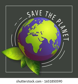"""Save the planet"" card for Earth Day, World Environment Day with globe and fresh green leaves. Ecology, environment safety concept. Vector illustration for poster, banner, card, postcard, sign."