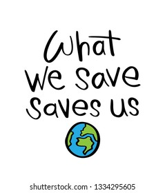 Save planet earth, environment protection concept quote / Vector illustration design for prints, posters, t shirts etc