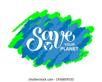 Save planet vector illustration about ecology with hand lettering on the colorful textured background. Great for poster, banner.
