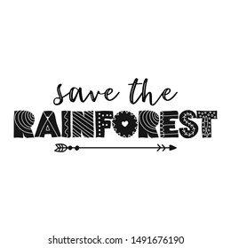 Save the Rainforest - T shirt design idea with saying. Support the Brazil and Brazilian people in their hard time. Heavy fires ravaging now the amazon (in South America ) and amazonia.