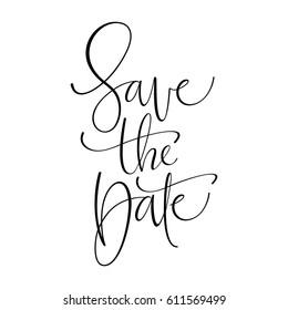 Save the. Wedding phrase. Modern brush calligraphy. Isolated on white background.
