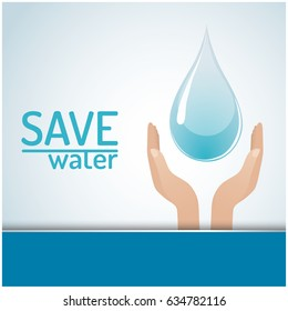 Save The Water Concept. Hands holding drop save water.