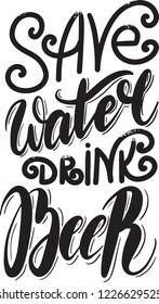 Save water drink beer, hand drawn lettering. Template menu design for restaurant or pub, bar. Vector illustration.