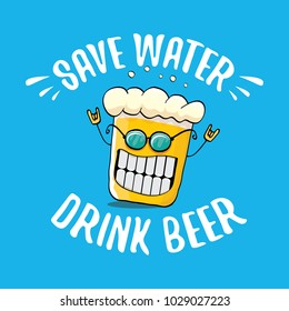 Save water drink beer vector concept illustration. vector funky beer character with funny slogan for priny on tee. International beer day label