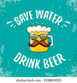 Save water drink beer vector concept illustration. vector funky beer character with funny slogan for print on tee or poster. International beer day label