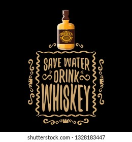 Save water drink whiskey vector concept illustration or poster. vector funky whiskey or bourbon bottle with funny quote for print on tee.
