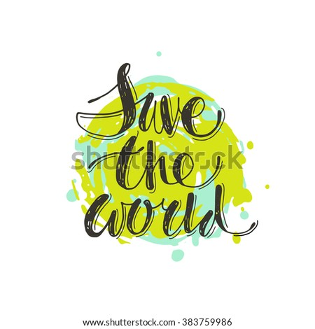Save The World Poster Design Template. Green World Map Global Ecological  Concepts. Hand Drawn