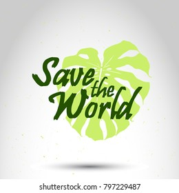"""""""Save the World"""" vector poster. Tropical plant abstract logo"""