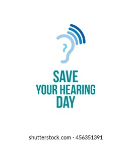 Save Your Hearing Day Vector illustration. Funny Unofficial Holiday Collection May