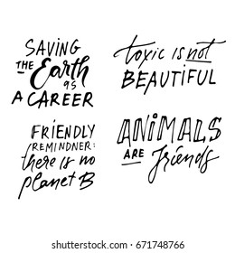 Saving the Earth as a career.Toxic is not beautiful. Animals are friends.  Environment quote. Custom typography for your designs: t-shirts, bags, for posters