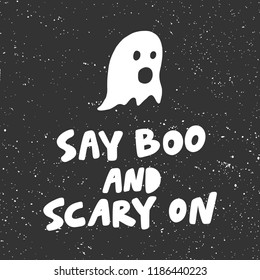 Say boo and scary on. Sticker for social media content. Vector hand drawn illustration design. Bubble pop art comic style poster, t shirt print, post card, video blog cover