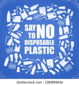 Say no to disposable plastic. Problem plastic pollution. Ecological poster. Banner composed of white plastic waste bag, bottle on blue background.