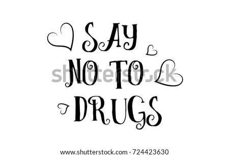 Say No Drugs Love Heart Quote Stock Vector Royalty Free 724423630