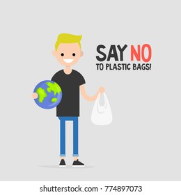 Say no to plastic bags. Eco activist holding a globe. Ecology conversation. Flat editable vector illustration, clip art