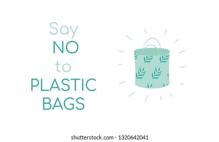Say no to plastic bags sign with ecobag. Isolated green canvas ecobag in flat style. Flat style vector illustration.
