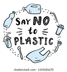 Say no to plastic.  Motivational phrase. Vector illustration with lettering.