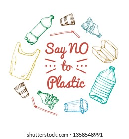 Say no to plastic. Motivational phrase. Hand drawn doodle plastic pollution icons set. Vector illustration sketchy symbols collection. Bag, Bottle, Package, Contamination, disposable dish, straw.