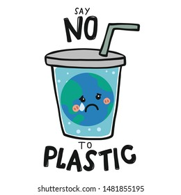 Say No to plastic sad earth in plastic cup cartoon vector illustration