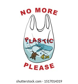 """Say no to plastic , sea animal in the plastic bag  with wording 'NO MORE PLASTIC PLEASE""""  in hand  drawn vector design Design for save the world , no plastic bag campaign and all graphic used"""